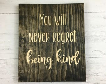 You Will Never Regret Being Kind   inspire   Be Kind   Wall Decor  