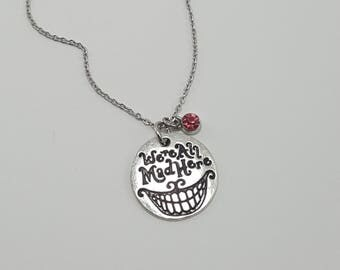 Alice in Wonderland Cheshire Cat, We're All Mad Here Necklace, Cheshire Cat Grin, Birthstone Jewelry