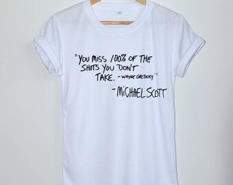 You miss 100% of the shots you dont take - michael scott Shirt The Office TV Show Shirts Clothing Women Unisex