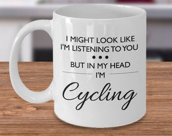 Funny Cycling Mug - Cyclist Gift - Cycling Gift - Cyclist Birthday Present - Cyclist Mug - In My Head I'm Cycling - Birthday Gift