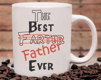 Custom Best Farter Father mug, Fathers Day Mug, Fathers Day Gift, Dads Gift, Dads Mug, Best Father Mug, Gift for Dad, Funny Fathers Day Mug