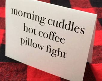 Morning cuddles, hot coffee, pillow fight card