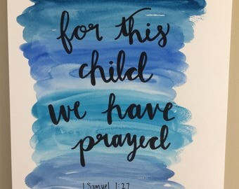 For this child, we have prayed