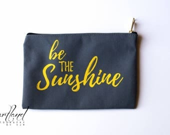 Ready To Ship, Be The Sunshine Gift, Makeup Bag Small, Gifts For Women Friends, Teen Girl Birthday, Last Minute Gift, Motivational Quotes