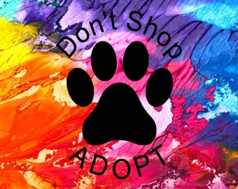 Don't Shop Adopt Decal / Car Decal