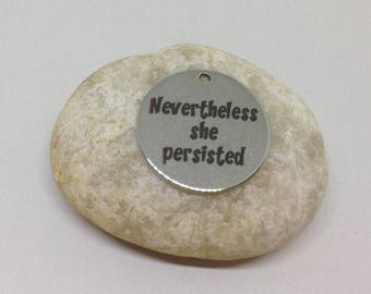 10pcs Nevertheless, She Persisted Stainless Steel charm, Inspirational Charm, Text Quote Message Charm