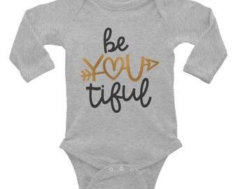 Be You tiful beautiful inspirational Infant Long Sleeve Bodysuit
