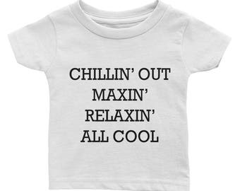 Chillin Out Maxin Relaxin All Cool Infant Tee
