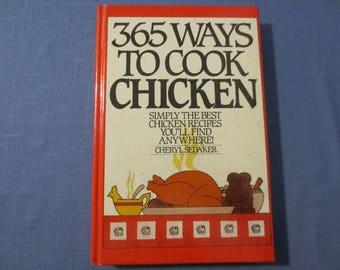 365 Ways to Cook Chicken Cookbook by Sedaker Hard Cover