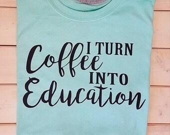 Coffee into Education T-shirt