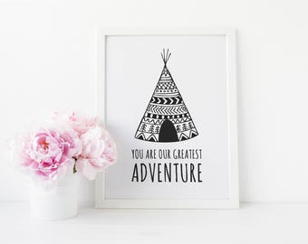 You are our greatest adventure print - nursery print, childs bedroom