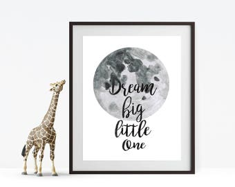 Dream Big Little One Print, nursery prints, digital prints, kids room print, nursery wall art, nursery decor, kids room decor, quote print