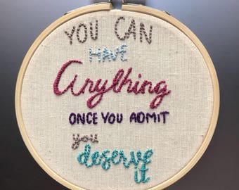 You can have anything once you admit you deserve it
