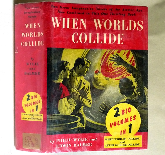 When Worlds Collide & After Worlds Collide (2 Big Volumes in 1) 1960 Philip Wylie and Edwin Balmer - Hardcover HC w/ Dust Jacket DJ