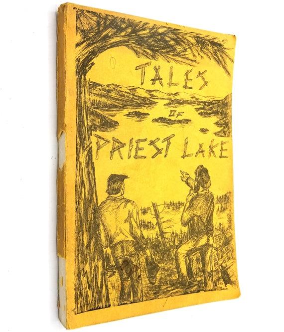 Tales of Priest Lake by James F. Estes 1964 Memories Stories Idaho Pacific NW Spokane Washington