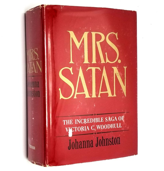 Mrs. Satan: Incredible Saga of Victoria C. Woodhull by Johanna Johnston 1967 1st Edition Hardcover HC w/ Dust Jacket DJ - Women's Suffrage