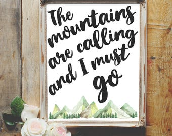 The mountains are calling and I must go printable sign, adventure lover, travel lover, mountain travel, wanderlust traveler, adventurer sign