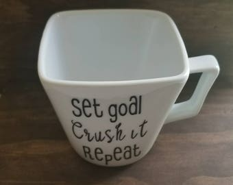Set goal crush it repeat coffee cup