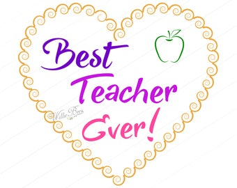 Best Teach Ever SVG, Teacher Gift, Student, Teach, School, Best Teacher, Teacher Love, Heart, Instant Download
