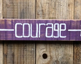 Purple Arrow Courage Wood Sign