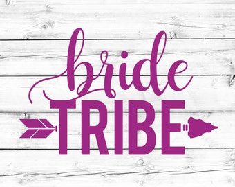 Bride Tribe SVG - Wedding Svg, Bride Svg, Bridesmaid Svg, Bachelorette Svg, PNG File, Cut File, Vinyl Design, Cricut, Silhouette, Tribal SVG