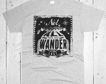 Not All Those Who Wander Are Lost Men T-shirt