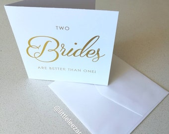 Two Brides are better than one card in gold foil.