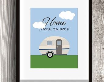 Home Is Where You Park It Digital Art Print - Instant Download Printable - RV Camper Camping Motorhome Decor 11x14 8x10
