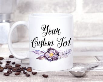 Custom Mug - Personalized Mug - Your Quote Or Message Mug