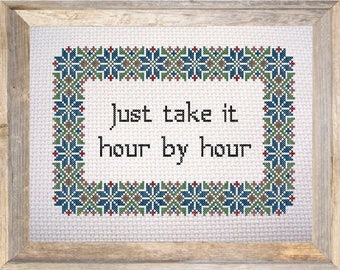 Just Take It Hour by Hour - GetStitchedAU PDF Cross Stitch Pattern - Self Care Mental Health