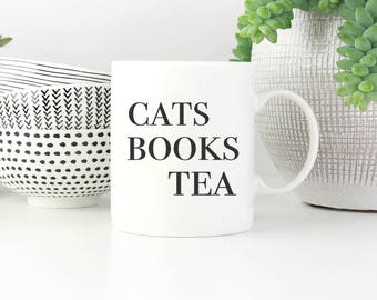 Cat Lover Mug - Cats Books Tea - Gift Mug - Tea Lovers - Bookish Gift