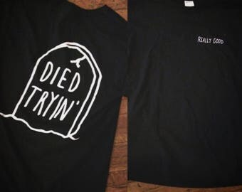 Died Tryin' T Shirt