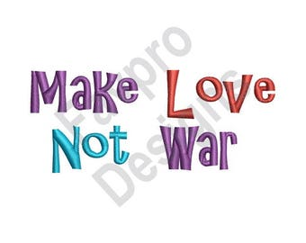 Make Love Not War - Machine Embroidery Design