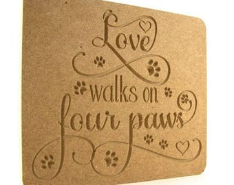 Love walks on four paws, animal plaque, pet plaque, wooden pet gift, Love walks on 4 paws, pet memorial plaque, animal lover plaque