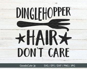 Dinglehopper Hair Don't Care SVG Disney SVG, Ariel SVG Vector Clipart for Silhouette Cricut Cutting Machine Design Download Print