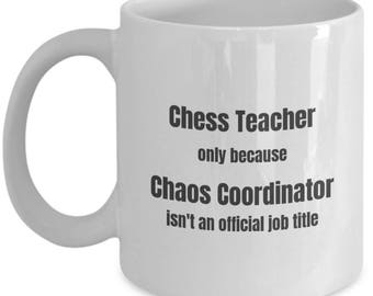 Chess Teacher Coffee Mug Chaos Coordinator Funny Teacher Mugs Gift
