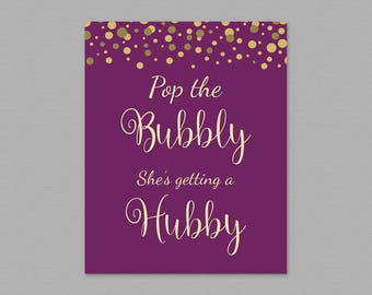 Pop the Bubbly She's Getting a Hubby Sign, Gold Confetti Bridal Shower Printable, Bachelorette Party Decor, Wedding Bubbly Bar Sign, A006