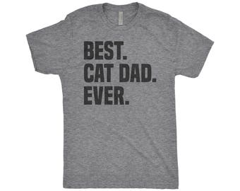 Best Cat Dad, Best Cat Dad Ever, Cat Dad, Funny Dad Life, Kitty Cat Shirt, Father's Day Shirt, Next Level Apparel Tri-Blend Shirt