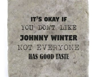It's OK if you don't like Johnny Winter Marble Tile Coaster