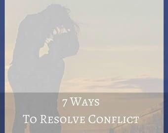 7 Ways To Resolve Conflict & Restore Harmony E-Book
