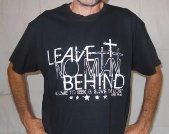 Leave no man behind Christian -T-shirt-christian apparel-gospel t-shirt-religious t-shirt-Jesus shirt-church tee-evangelizing  tshirt