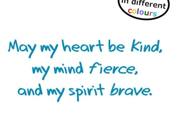 Sticker for Mirror / Home / Kind Heart Fierce Mind Brave Spirit Daily Mantra Decal - Stick on your mirror as a daily reminder to stay Fierce