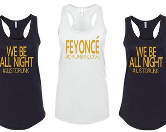 Bridesmaid Shirt, Feyonce, Just Drunk, Drunk In Love, Party, Glitter