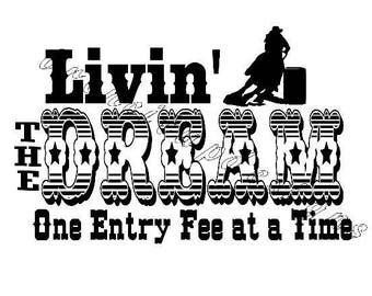 Living the dream one entry fee at a time rodeo life svg cut file