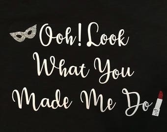 Ooh! Look What You Made Me Do (child's) T-shirt