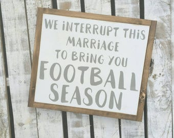 We interrupt this marriage to bring you football season | framed wood sign