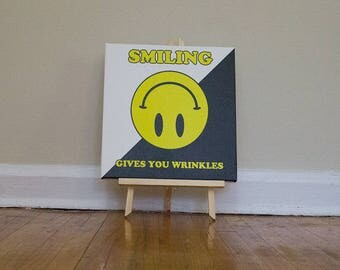 "SMILING Gives You Wrinkles - 12""x12"" Mounted Canvas"