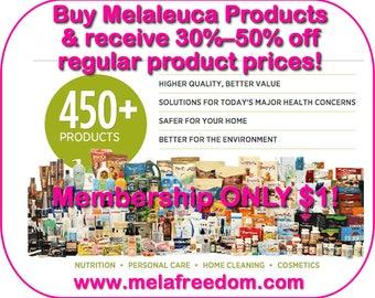 LOVE MELALEUCA! ONLY 1.00 Melaleuca membership! Receive 30-50% off Product Prices!