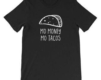 Mo Money Mo Tacos T-Shirt - Tacos Lover Shirt