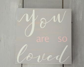 You Are So Loved Sign / Nursery Sign / Nursery Decor / Baby Girl Sign / Baby Shower Gift